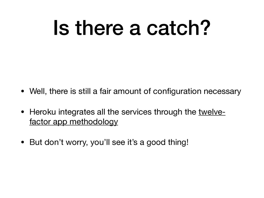 Is there a catch? • Well, there is still a fair...