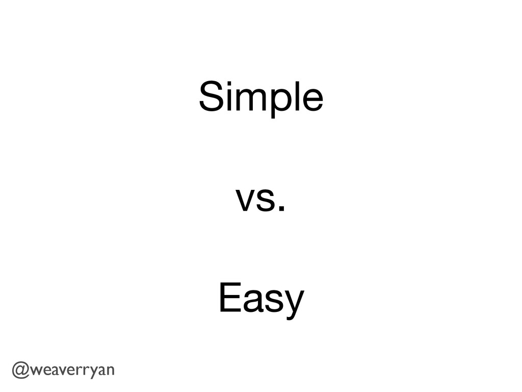 Simple vs. Easy @weaverryan