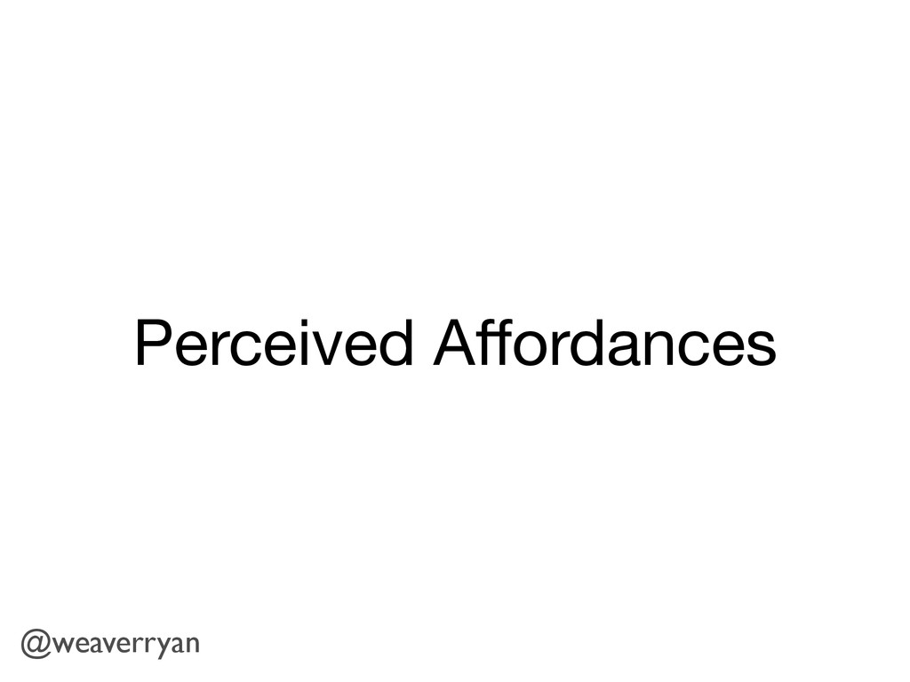 Perceived Affordances @weaverryan