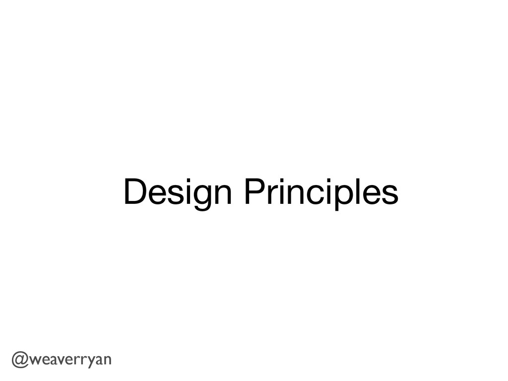 Design Principles @weaverryan