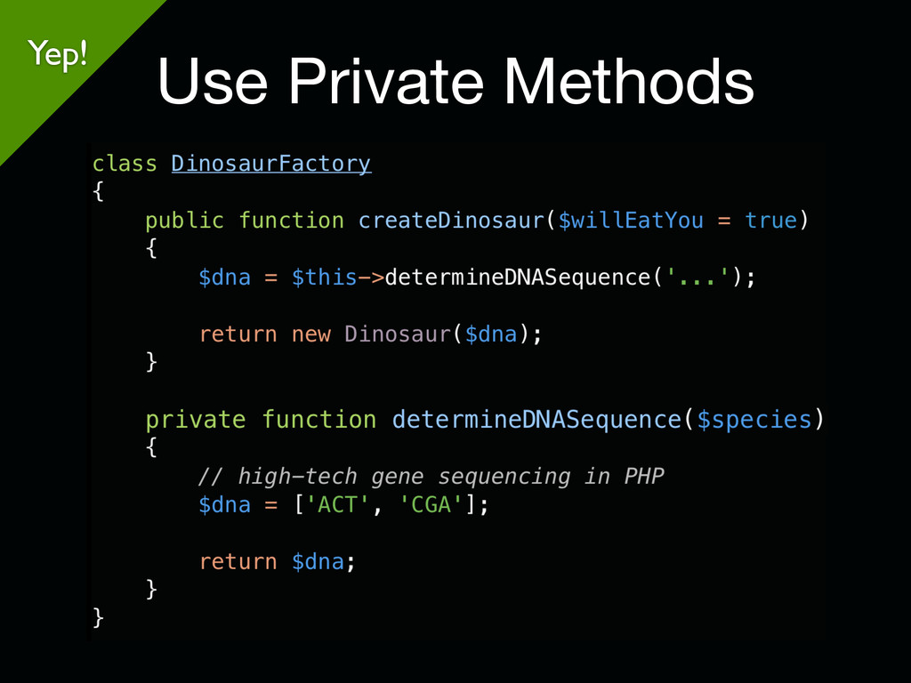 Use Private Methods Yep!