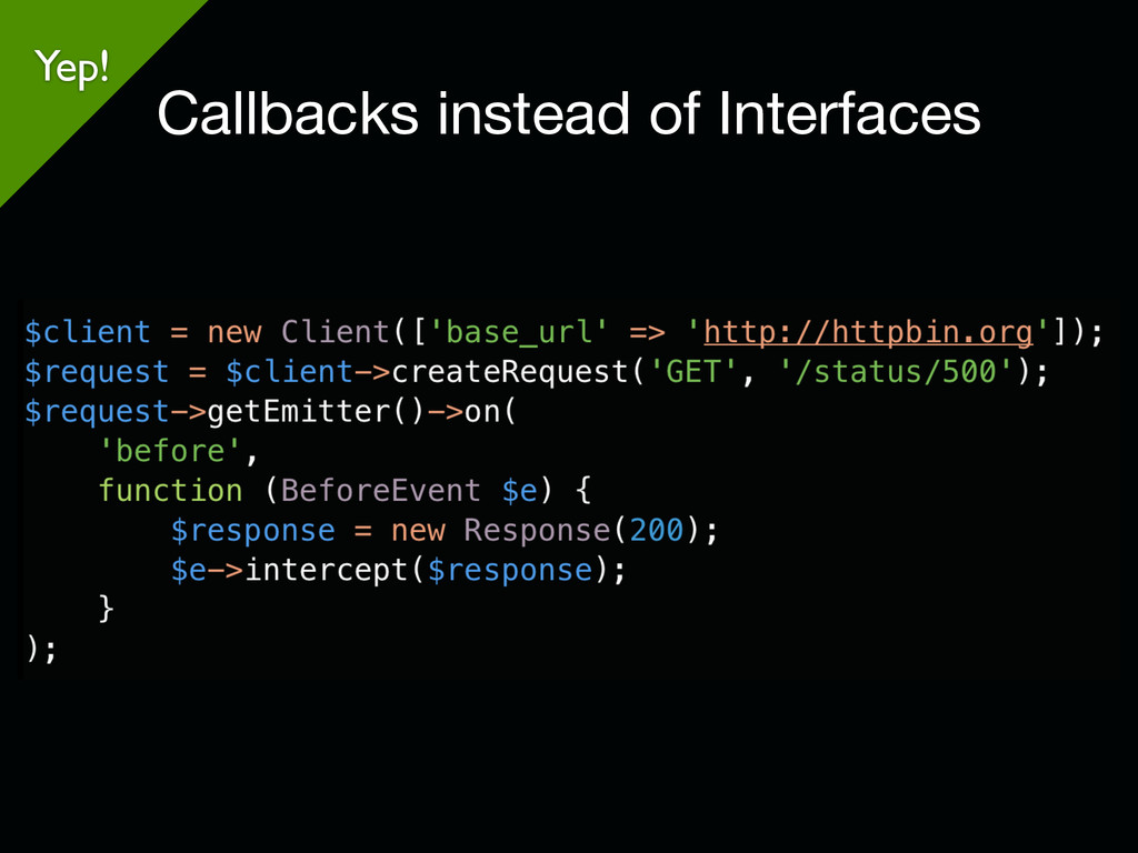 Yep! Callbacks instead of Interfaces