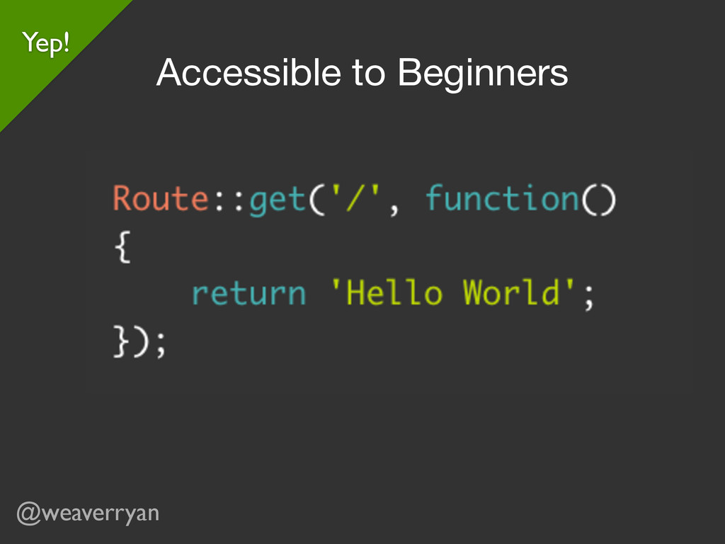 @weaverryan Yep! Accessible to Beginners