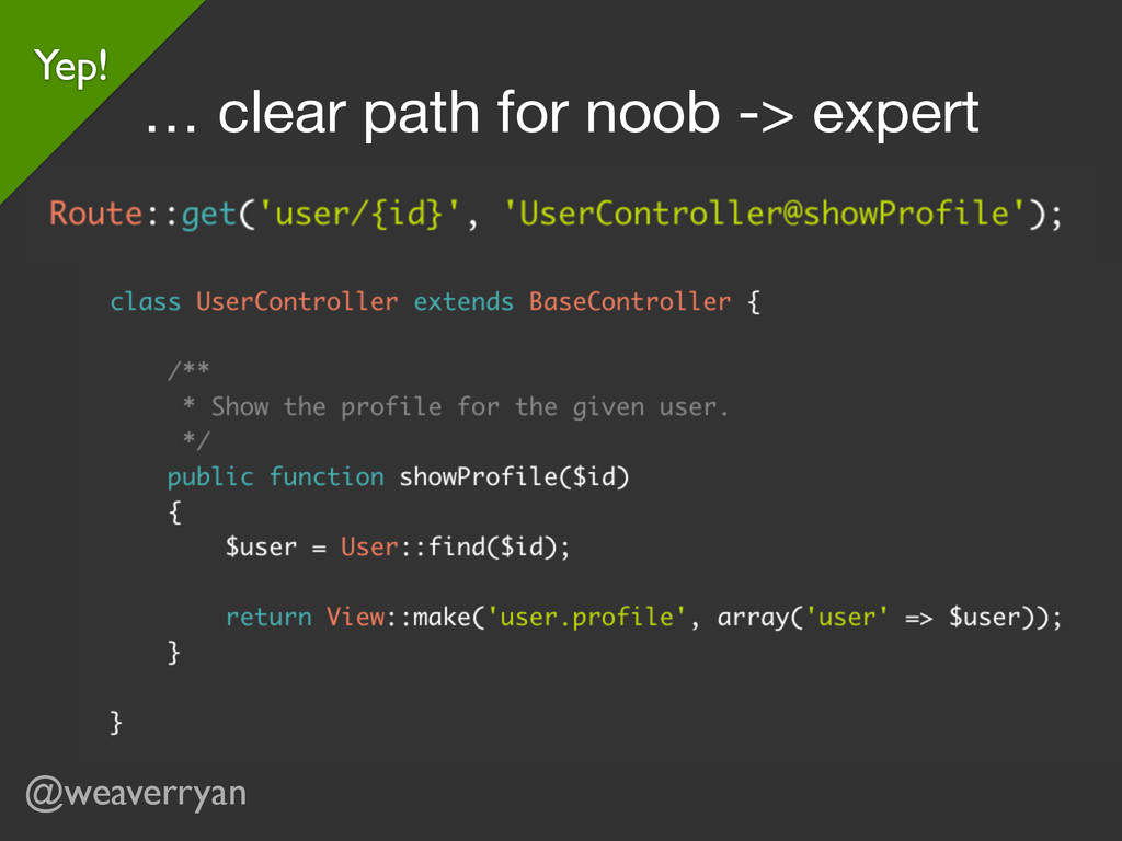@weaverryan Yep! … clear path for noob -> expert