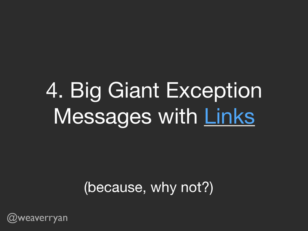 @weaverryan 4. Big Giant Exception Messages wit...