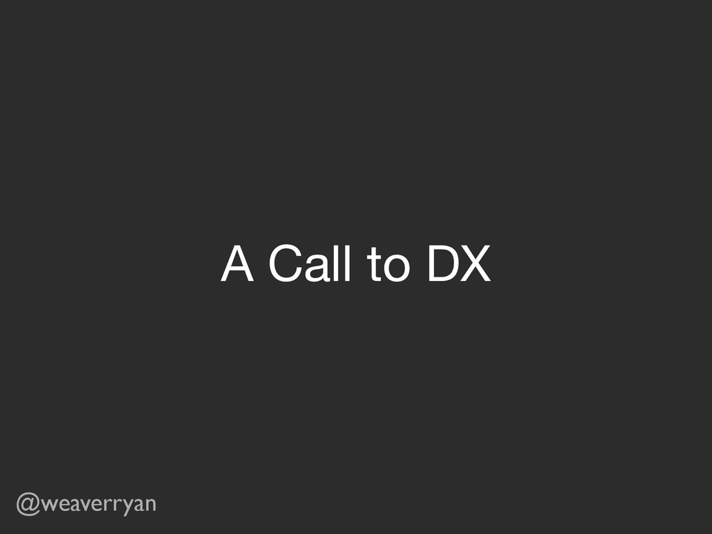 A Call to DX @weaverryan