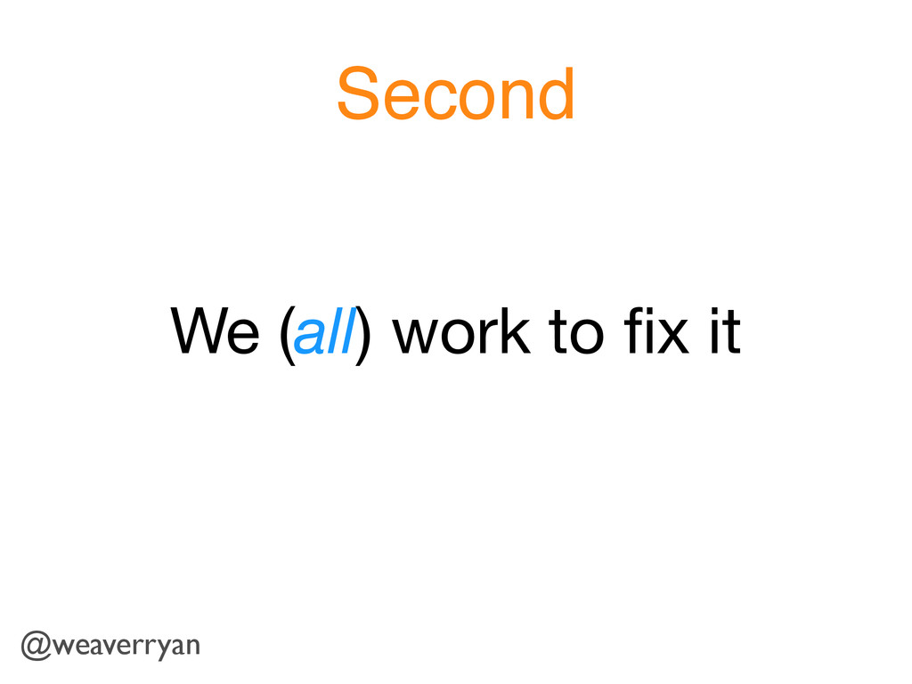 We (all) work to fix it Second @weaverryan
