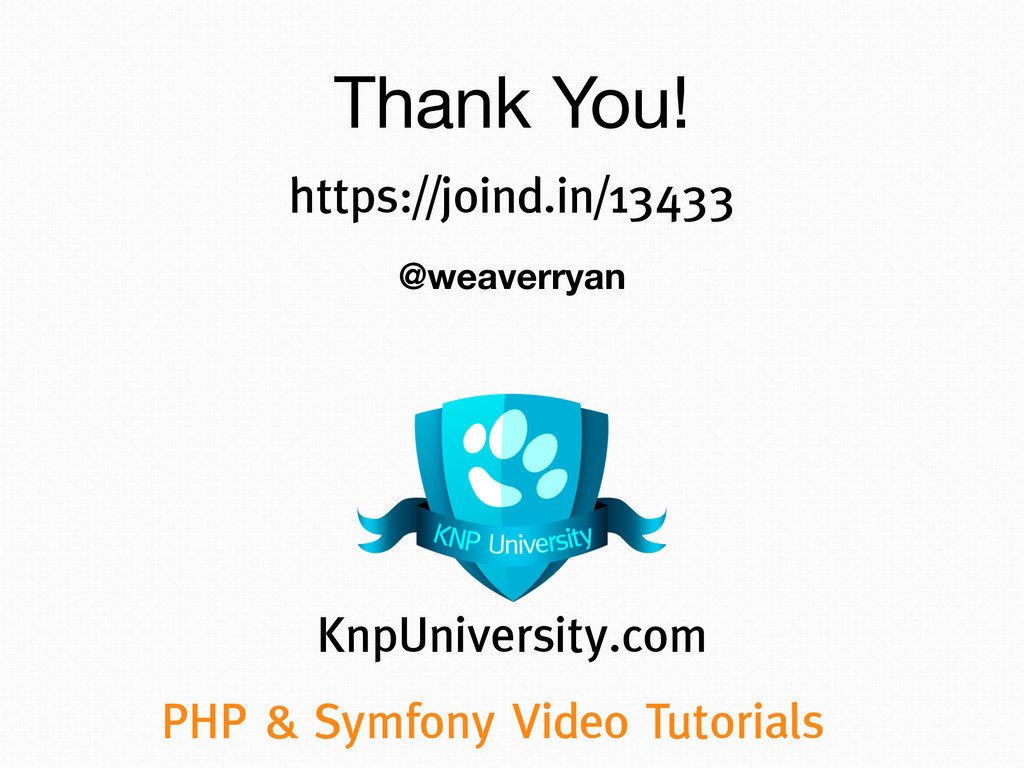 @weaverryan PHP & Symfony Video Tutorials KnpU...