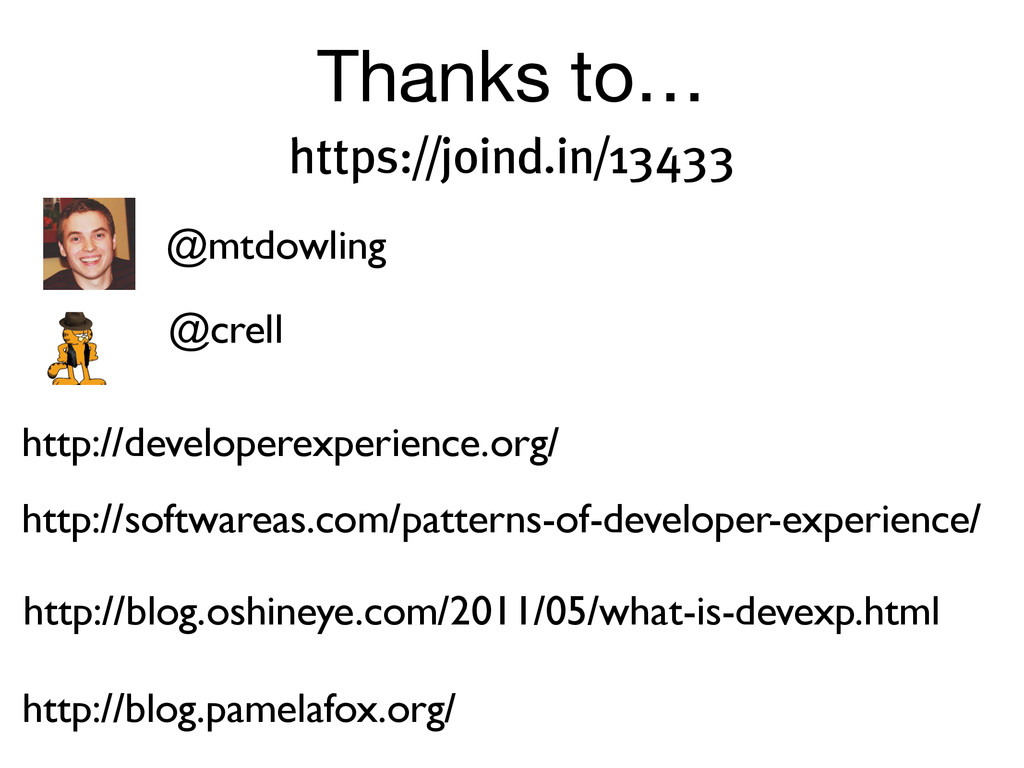 Thanks to… http://developerexperience.org/ http...
