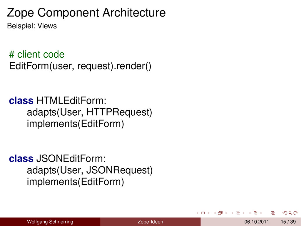 Zope Component Architecture Beispiel: Views # c...
