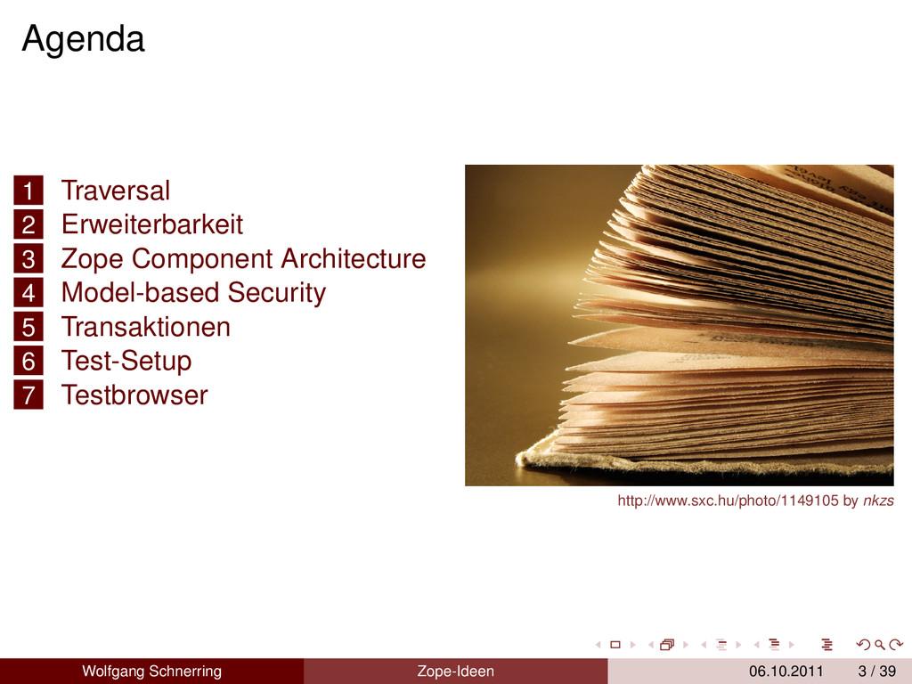 Agenda 1 Traversal 2 Erweiterbarkeit 3 Zope Com...
