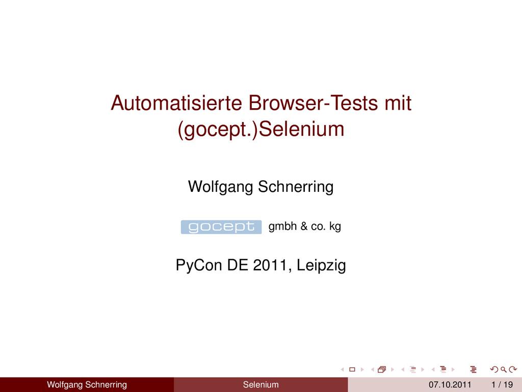 Automatisierte Browser-Tests mit (gocept.)Selen...