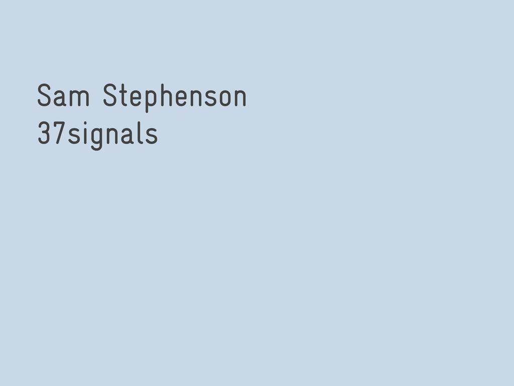 Sam Stephenson 37signals