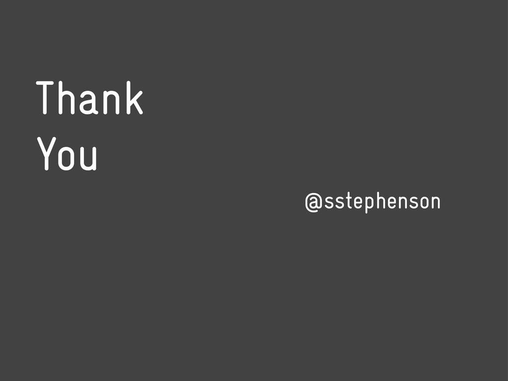 Thank You @sstephenson