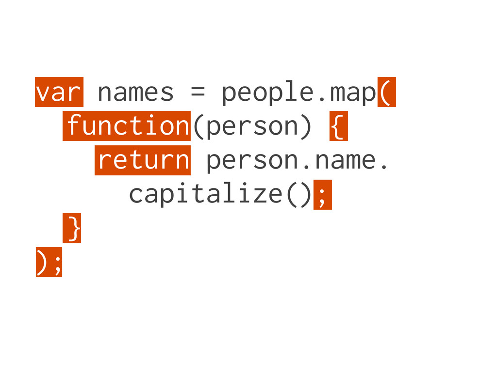var names = people.map( function(person) { retu...