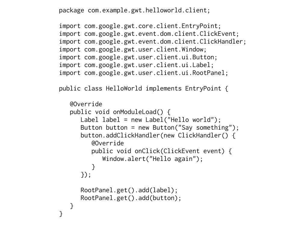 package com.example.gwt.helloworld.client; impo...