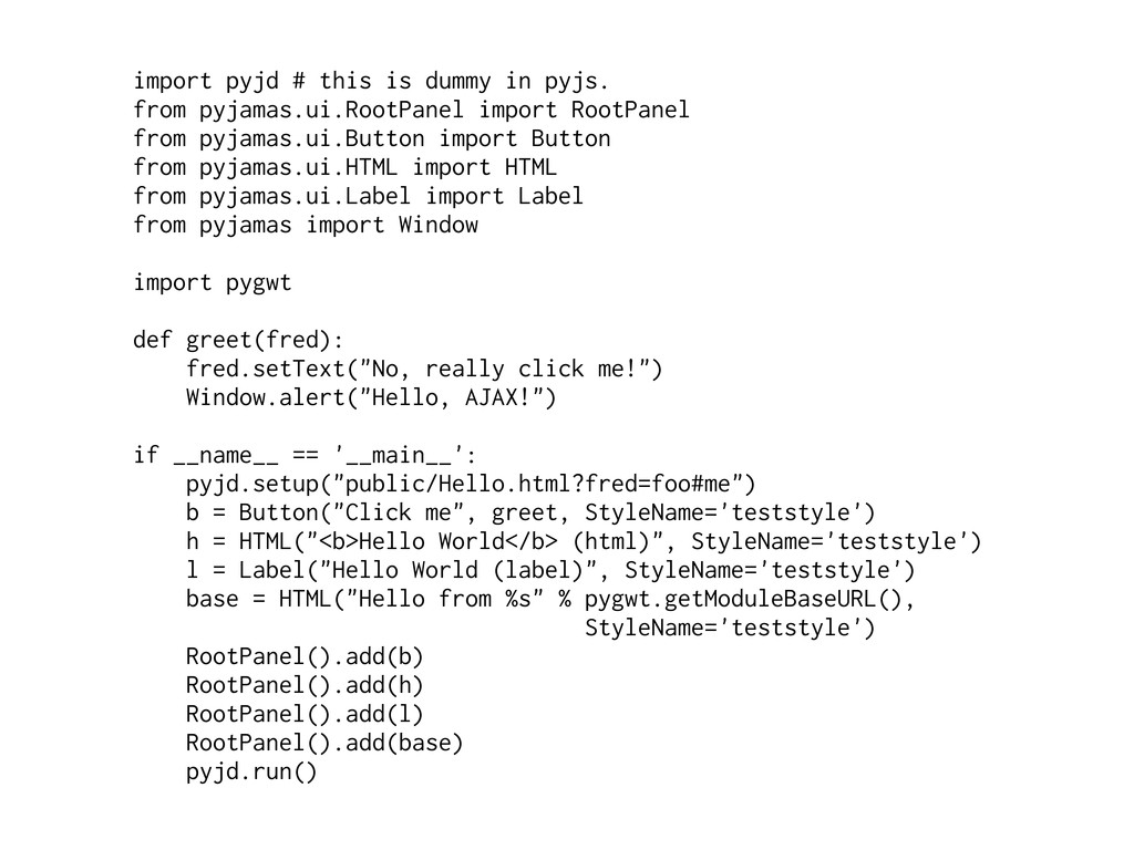 import pyjd # this is dummy in pyjs. from pyjam...