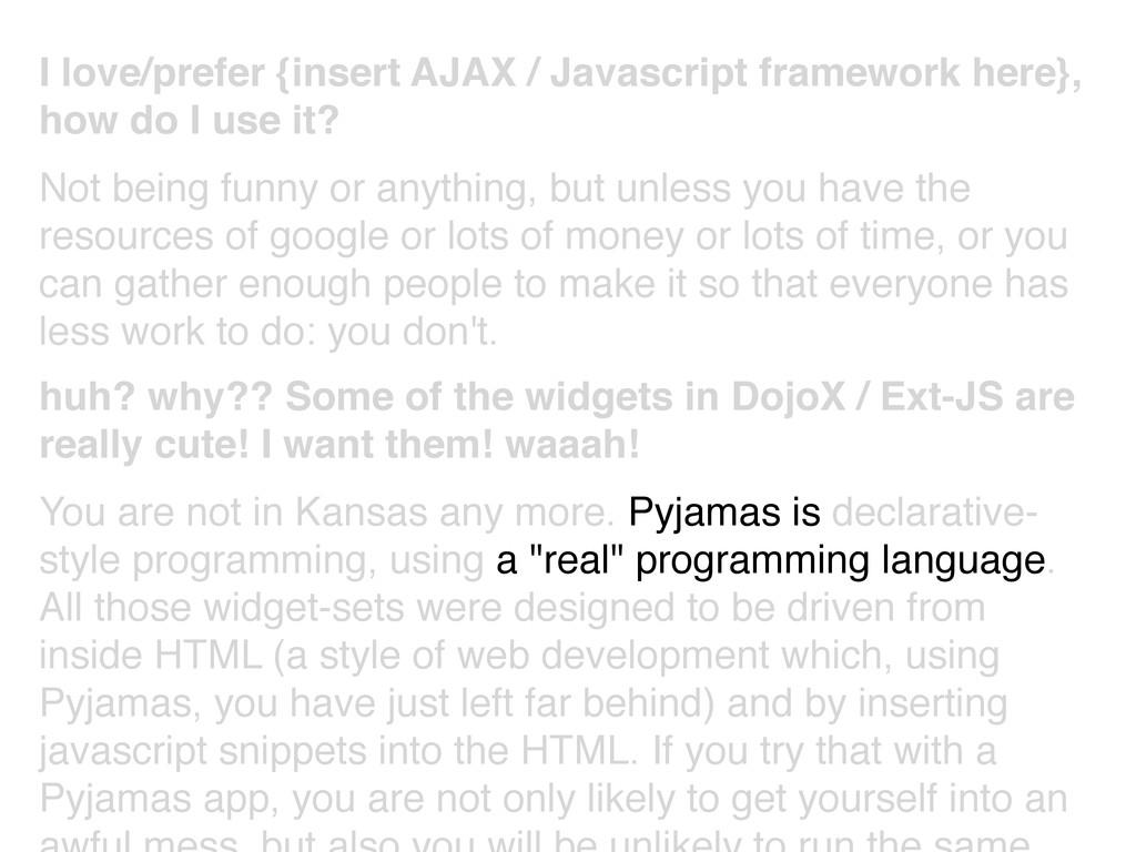 I love/prefer {insert AJAX / Javascript framewo...
