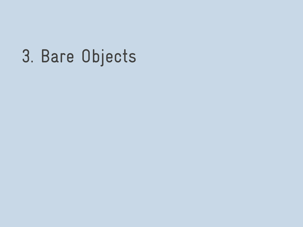 3. Bare Objects