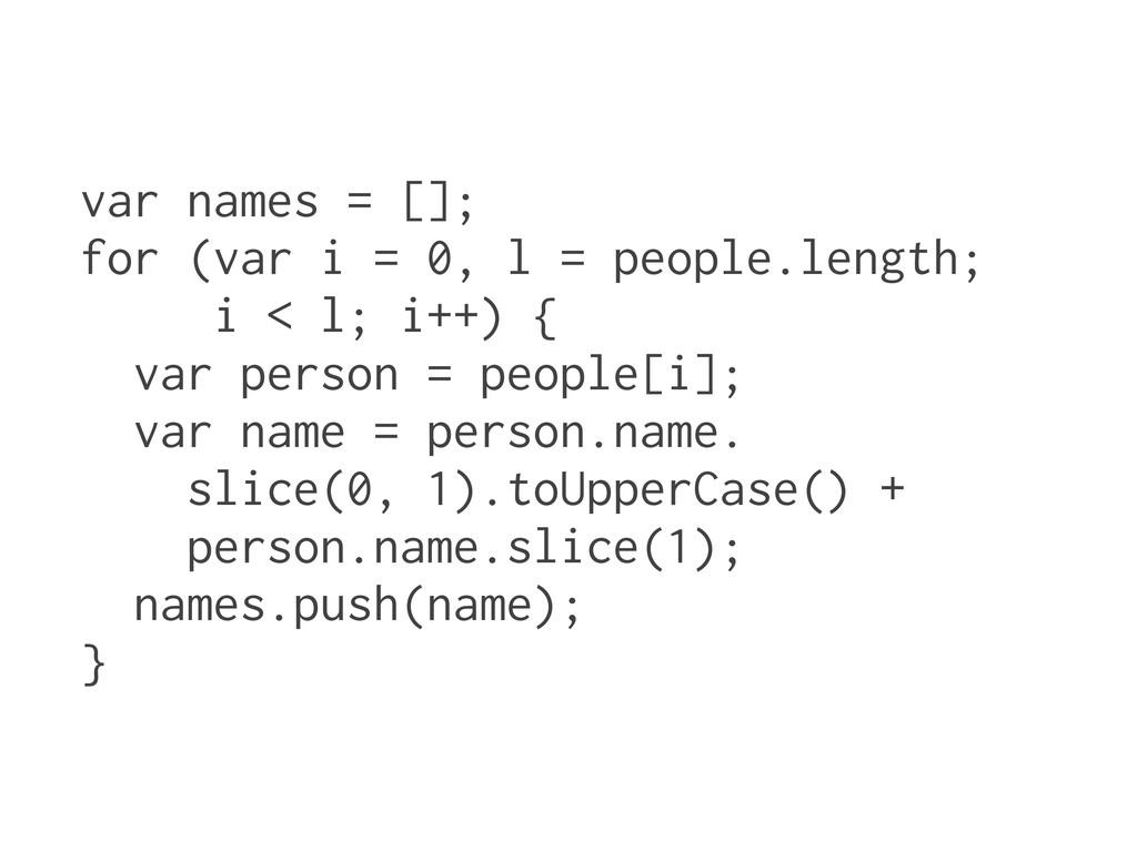 var names = []; for (var i = 0, l = people.leng...