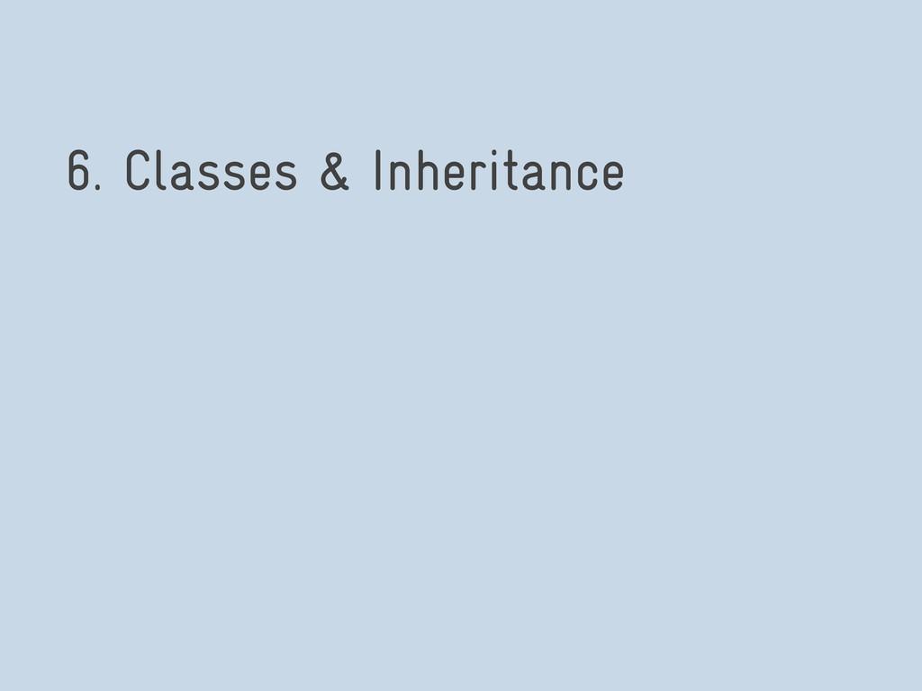 6. Classes & Inheritance