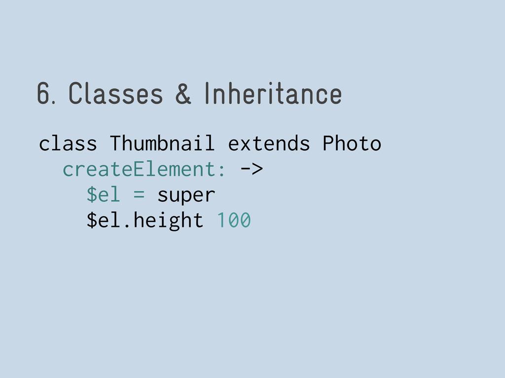 6. Classes & Inheritance class Thumbnail extend...
