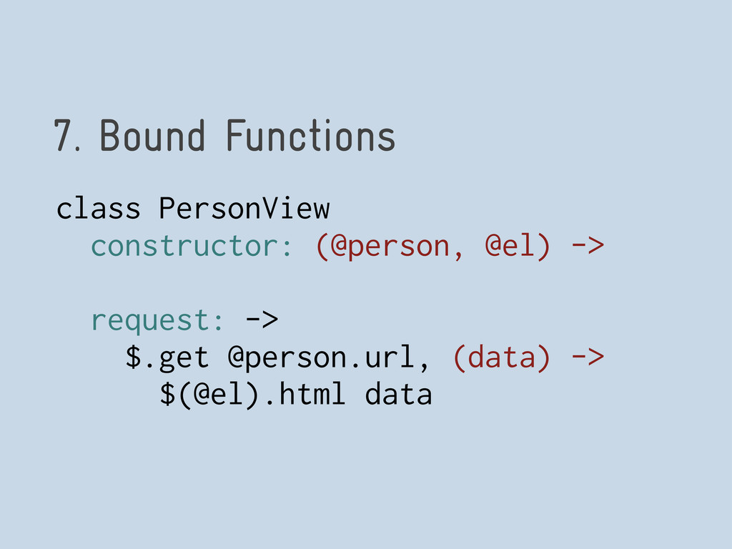 7. Bound Functions class PersonView constructor...