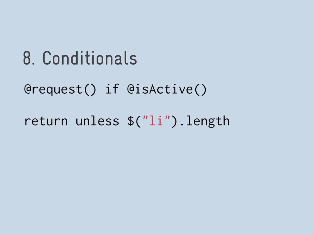 8. Conditionals @request() if @isActive() retur...