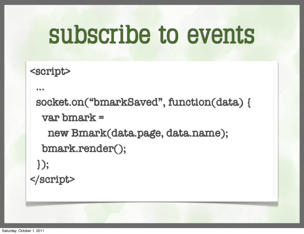 "subscribe to events <script> ... socket.on(""bma..."