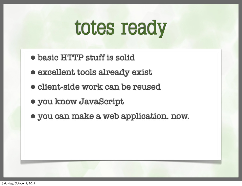 totes ready ⬢ basic HTTP stuff is solid ⬢ excel...
