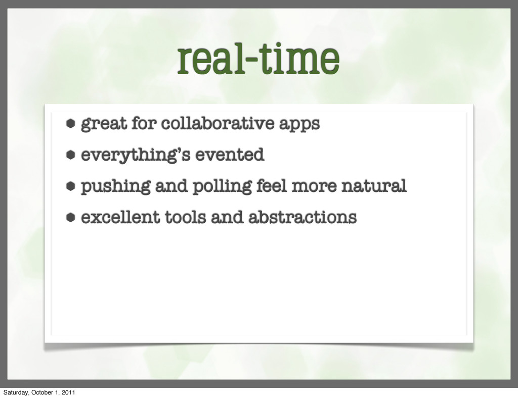 real-time ⬢ great for collaborative apps ⬢ ever...
