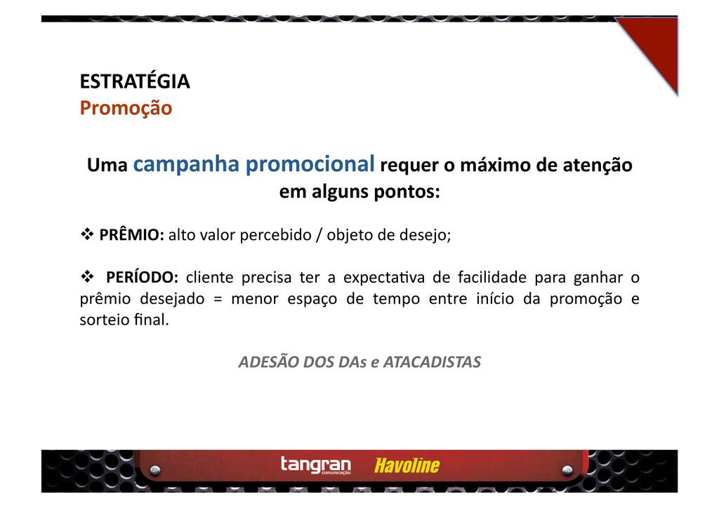 ESTRATÉGIA Promoção Uma campanha promocional re...