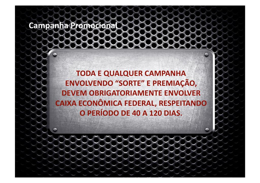 Campanha Promocional TODA E QUALQUER CAMPANHA E...