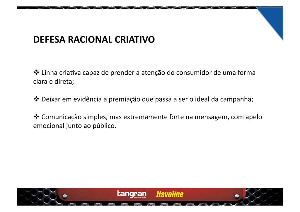 DEFESA RACIONAL CRIATIVO  Linha cria4va capaz...