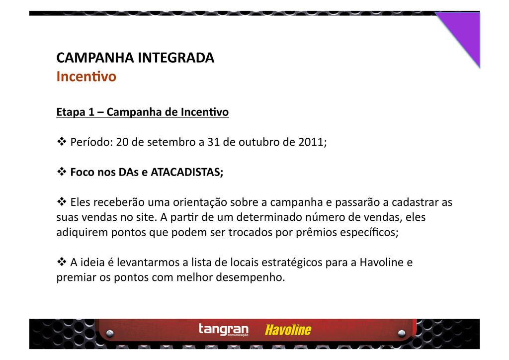 CAMPANHA INTEGRADA Incenkvo Etapa 1 – Campanha ...