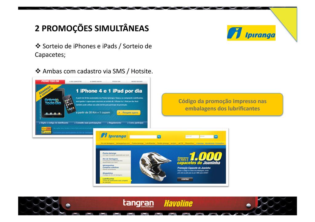 2 PROMOÇÕES SIMULTÂNEAS  Sorteio de iPhones e...