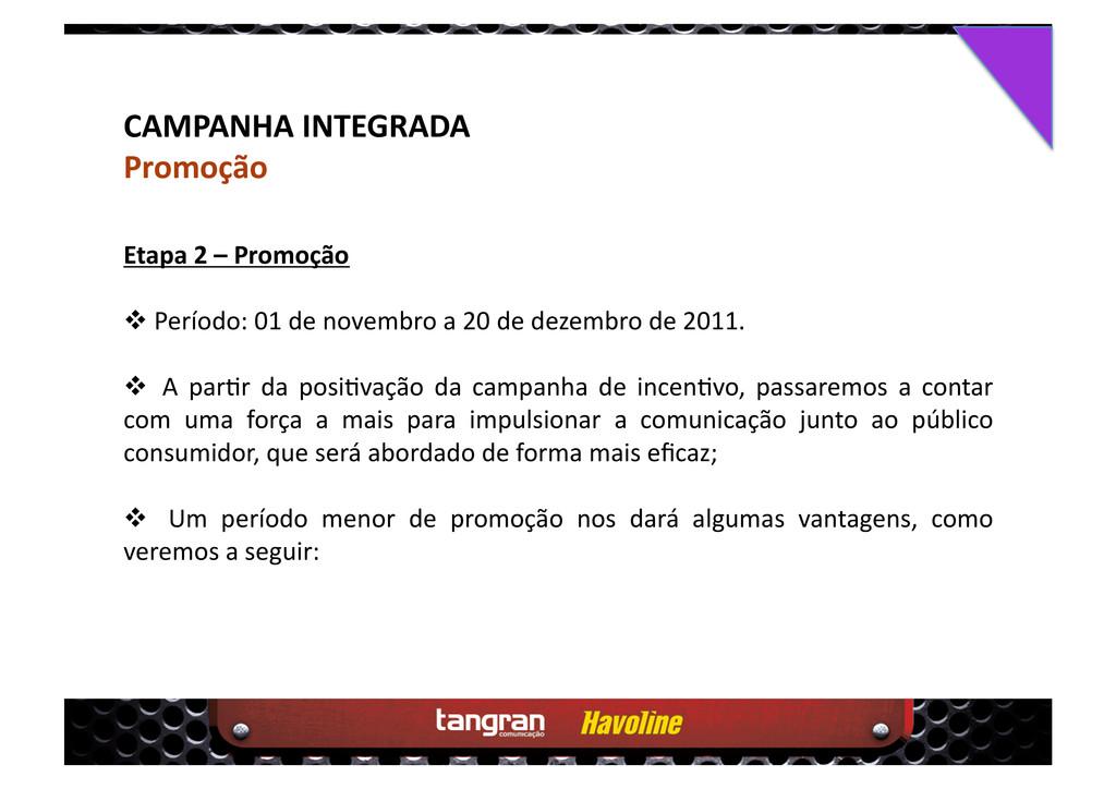CAMPANHA INTEGRADA Promoção Etapa 2 – Promoção ...