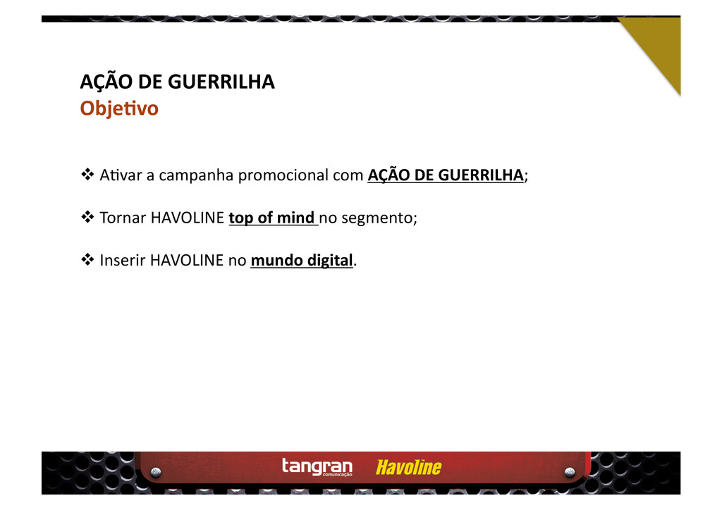 AÇÃO DE GUERRILHA Objekvo  A4var a campanha p...