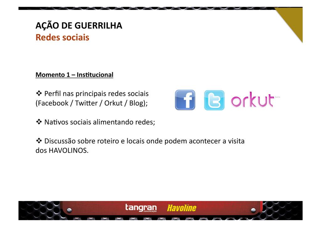 AÇÃO DE GUERRILHA Redes sociais  Perfil nas pr...