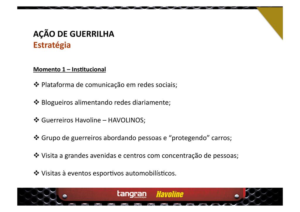 AÇÃO DE GUERRILHA Estratégia  Plataforma de c...