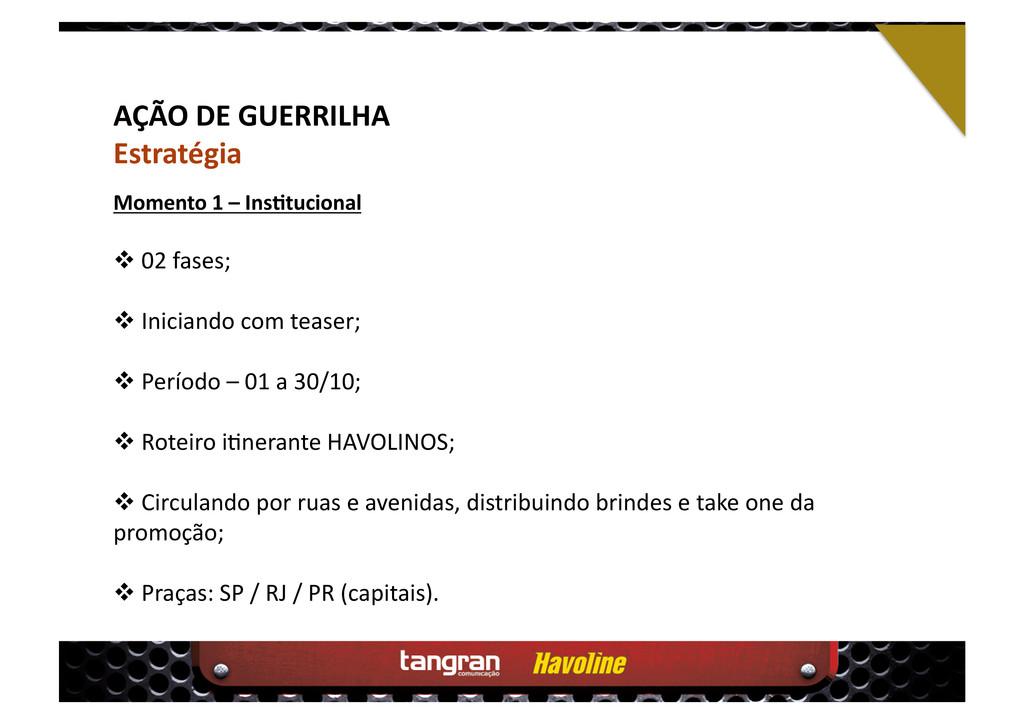 AÇÃO DE GUERRILHA Estratégia  02 fases;  In...
