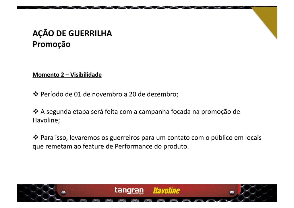 AÇÃO DE GUERRILHA Promoção  Período de 01 de ...