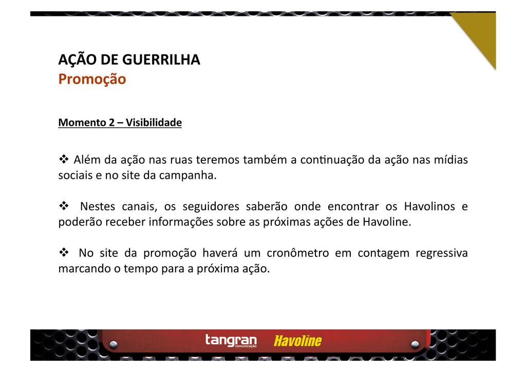 AÇÃO DE GUERRILHA Promoção  Além da ação nas ...