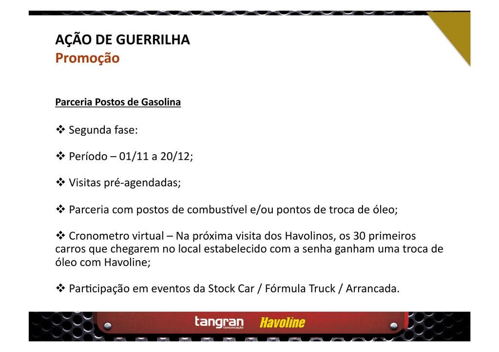 AÇÃO DE GUERRILHA Promoção  Segunda fase:  ...