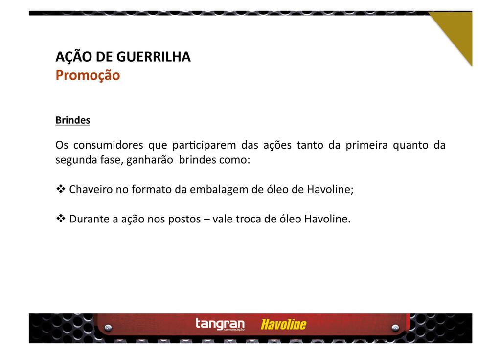 AÇÃO DE GUERRILHA Promoção Os consumidores que ...