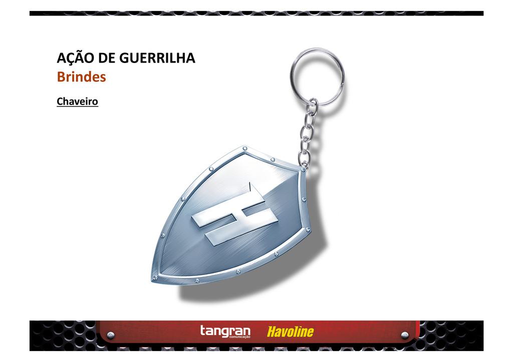 AÇÃO DE GUERRILHA Brindes Chaveiro