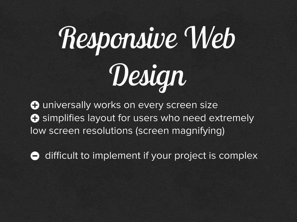 Responsive Web Design + universally works on ev...