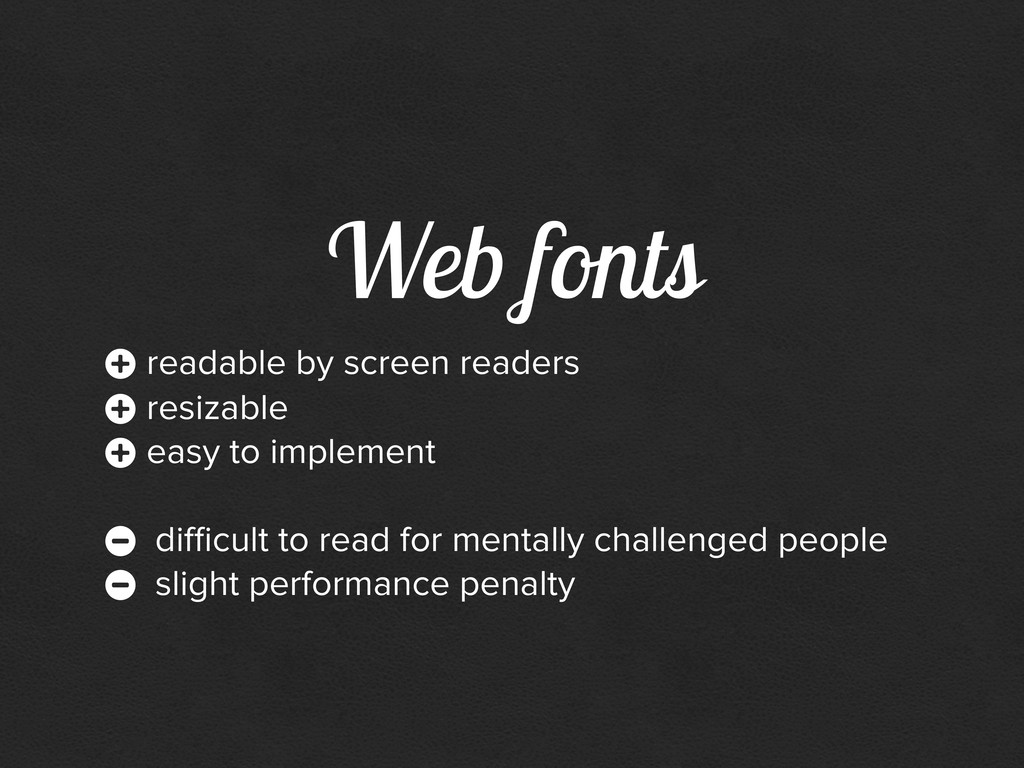 Web fonts + readable by screen readers + resiza...