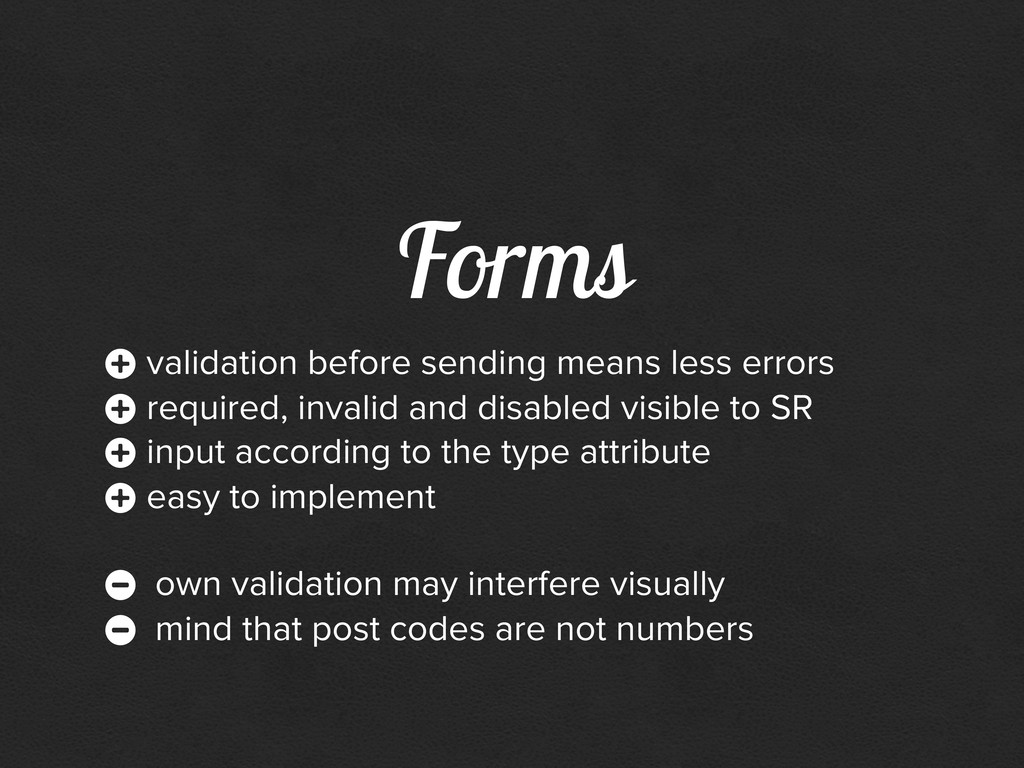 Forms + validation before sending means less er...