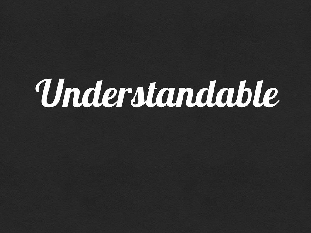 Understandable